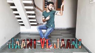 Jaani ve jaani |Jjaani ft. Afsana khan | Sukhe, B Praak | Dance Choreography | Dheeraj Utreja