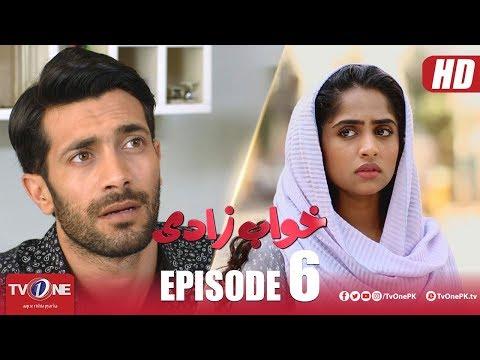 Khuwabzaadi | Episode 6 | TV One Drama | 25 April 2018