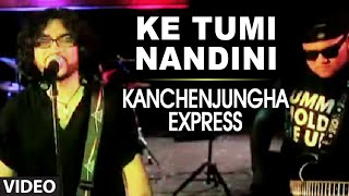 Official : Ke Tumi Nandini Video Song Bengali Movie | Kanchenjungha Express | Rupam Islam