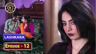 Lashkara Episode 12 - Top Pakistani Drama