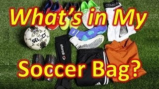 What's in My Soccer Bag? - April 2013