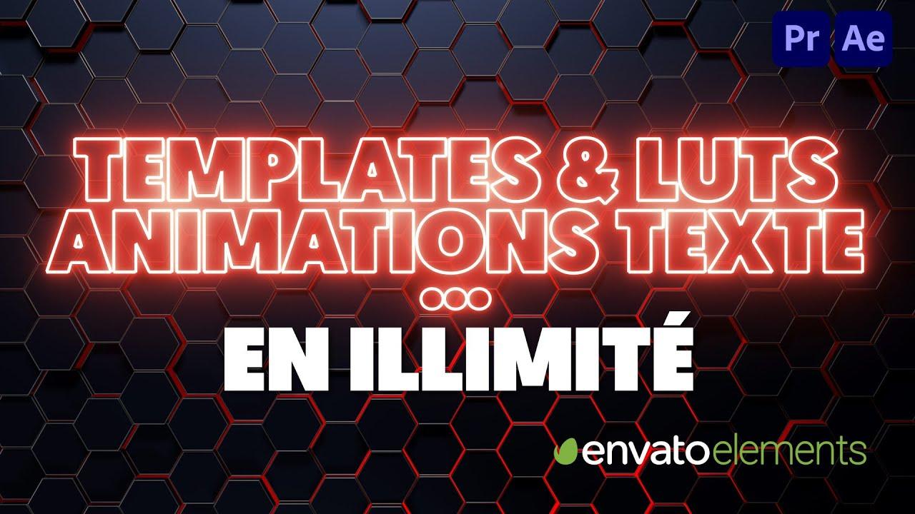 Des Millions de TEMPLATES, EFFETS, LUTS et ANIMATIONS de TEXTE en ILLIMITÉ I Envato Elements
