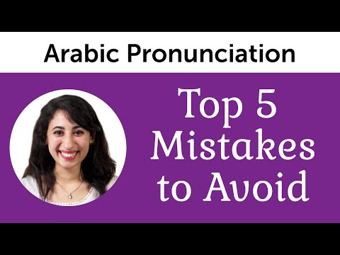 Top 5 Arabic Mistakes to Avoid - Ultimate Arabic Pronunciation Guide