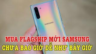 Mua điện thoại Flagship mới GIÁ SỐC KHÔNG TƯỞNG, cứ Samsung mà chơi