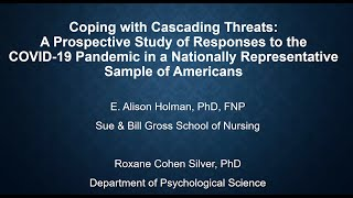 Coping with cascading threats: A  study of responses to  COVID-19 | Alison Holman, PhD | UCI