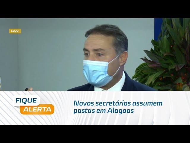 Novos secretários assumem pastas em Alagoas