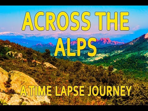 2017 Off-Road Travel Highlight: Across the Alps - an Amazing Timelapse Journey
