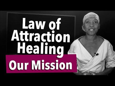 Law of Attraction Healing | Our Mission