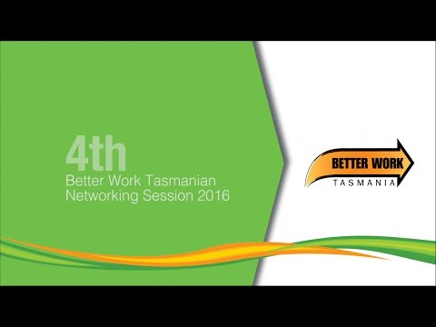 Better Work Tasmania 4th Networking Session