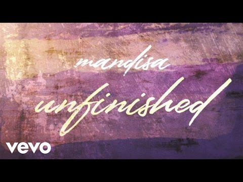 Mandisa - Unfinished (Lyric Video)