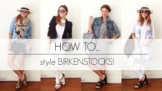 How To Style BIRKENSTOCKS! | MyStylePill