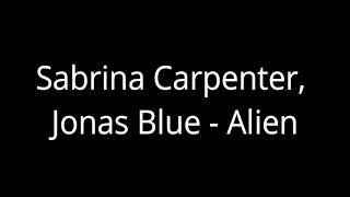 Sabrina Carpenter Jonas Blue Alien One Hour Loop.mp3