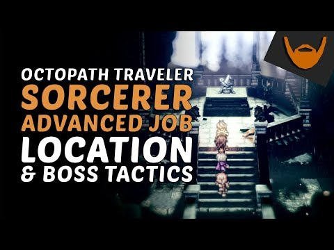 Octopath Traveler - Sorcerer Advanced Job Location & Boss Tactics