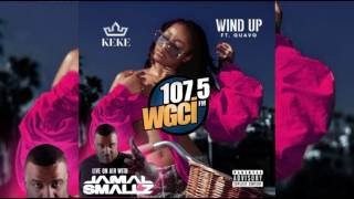 ke ke calls jamal smallz to premiere new song wind up ft quavo of migos