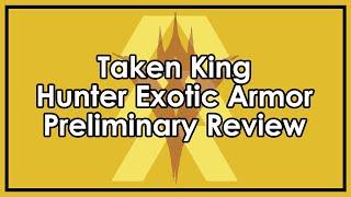 Destiny Taken King: Exotic Hunter Armor Preliminary Reviews