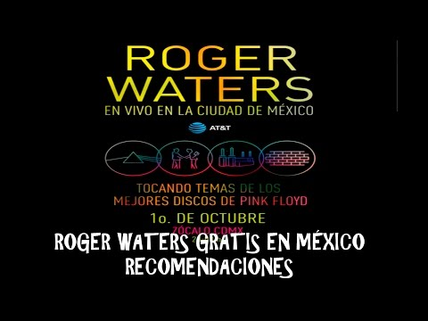¡ROGER WATERS GRATIS EN MÉXICO! RECOMENDACIONES