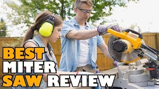 ✅ Miters Saw: 5 Best Top-Rated Miter Saws Review 2019 | Miter Saw For Sale (Buying Guide)