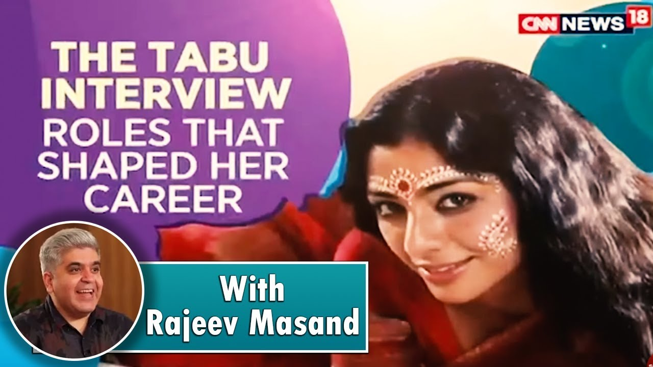 Tabu Interview With Rajeev Masand | CNN News18