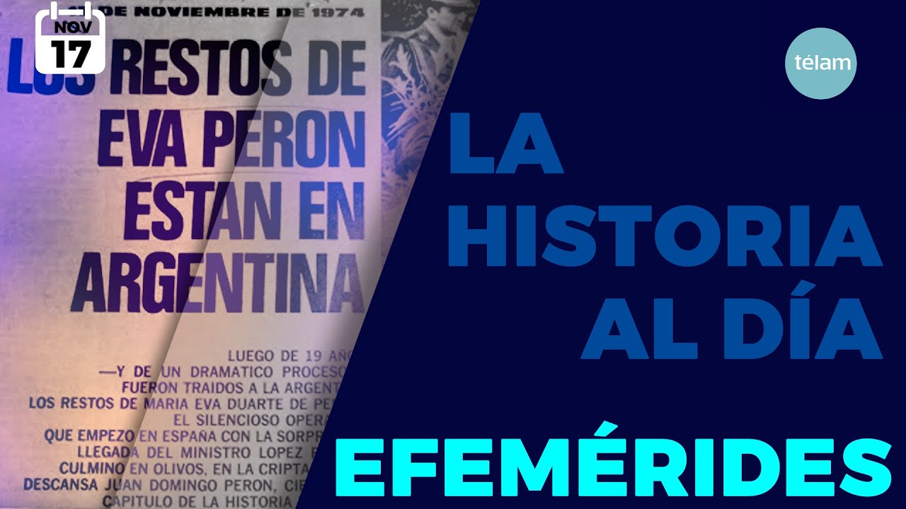 LA HISTORIA AL DIA (EFEMERIDES 17 NOVIEMBRE)