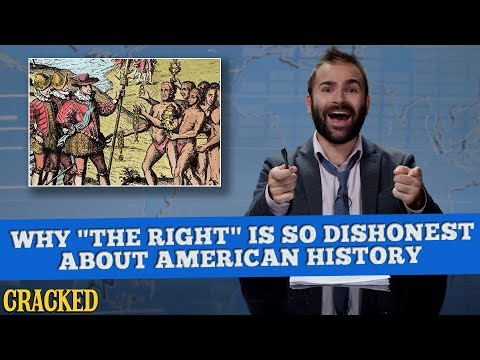 Why The Right Is So Dishonest About American History - Some