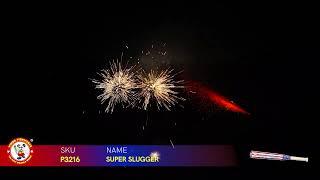 SUPER SLUGGER P3216 WINDA FIREWORKS 2022 NEW ITEMS
