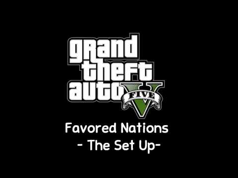 [GTA V Soundtrack] Favored Nations - The Set Up [Radio Mirror Park]