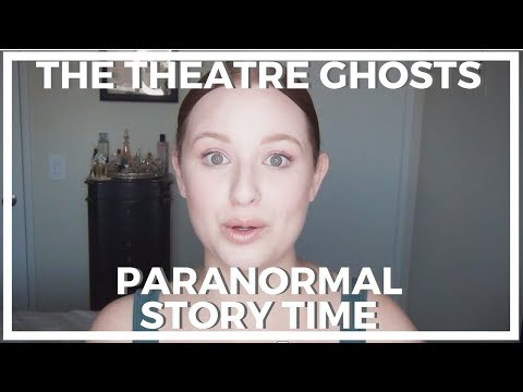 The Theatre Ghosts | PARANORMAL STORY TIME