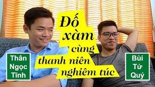 Vlog #6. Đố xàm cùng thanh niên nghiêm túc: Thân Ngọc Tĩnh
