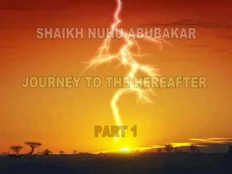 Download SHAIKH NUHU ABUBAKAR   JOURNEY TO THE HEREAFTER   PART 1