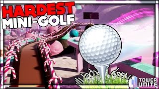 THE IMPOSSIBLE GOLF COURSE - CANDY LAND & HOLE IN ONE | Golf With Friends | Tower Unite Mini Golf