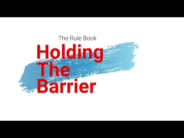 Holding the Barrier