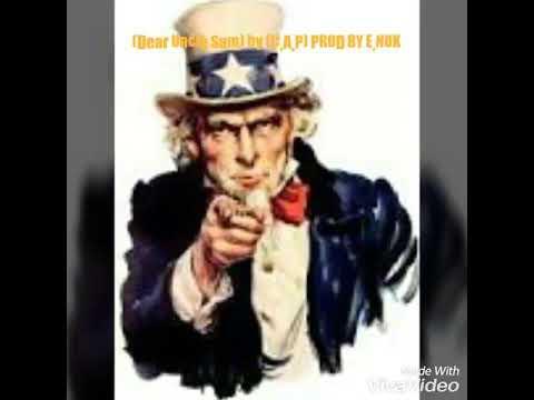 Dear Uncle Sam by C.A.P PROD BY E.NOK99