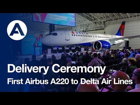Delivery Ceremony: Delta Air Lines takes delivery of its first Airbus A220