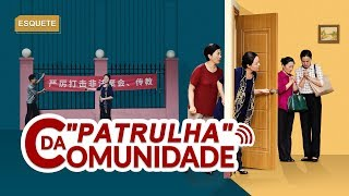 "Esquete – teatro cristão ""'Patrulha' da comunidade"" o PCCh está tentando eliminar os cristãos"