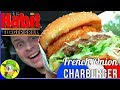 The Habit® | French Onion Charburger | Food Review! 🇫🇷🍔♨️