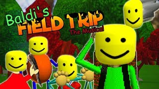 BALDI'S FIELD TRIP: THE MUSICAL (Roblox Edition)