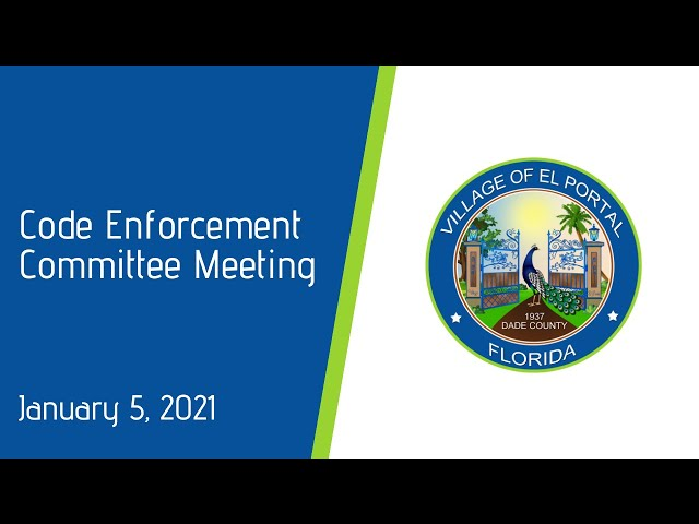 Village of El Portal Code Enforcement Committee Meeting January 5, 2021