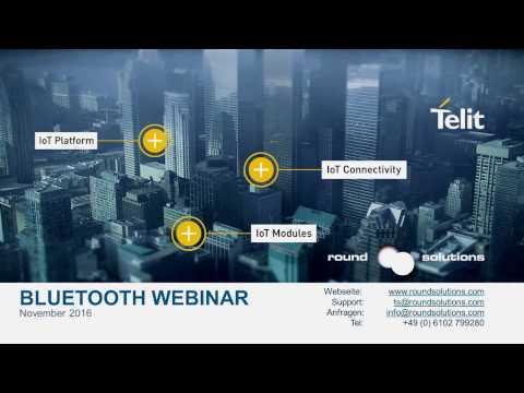 Telit Bluetooth Webinar deutsch - Bluetooth Low Energy (BLE), 4.2, 5.0, Single Mode, Dual Mode