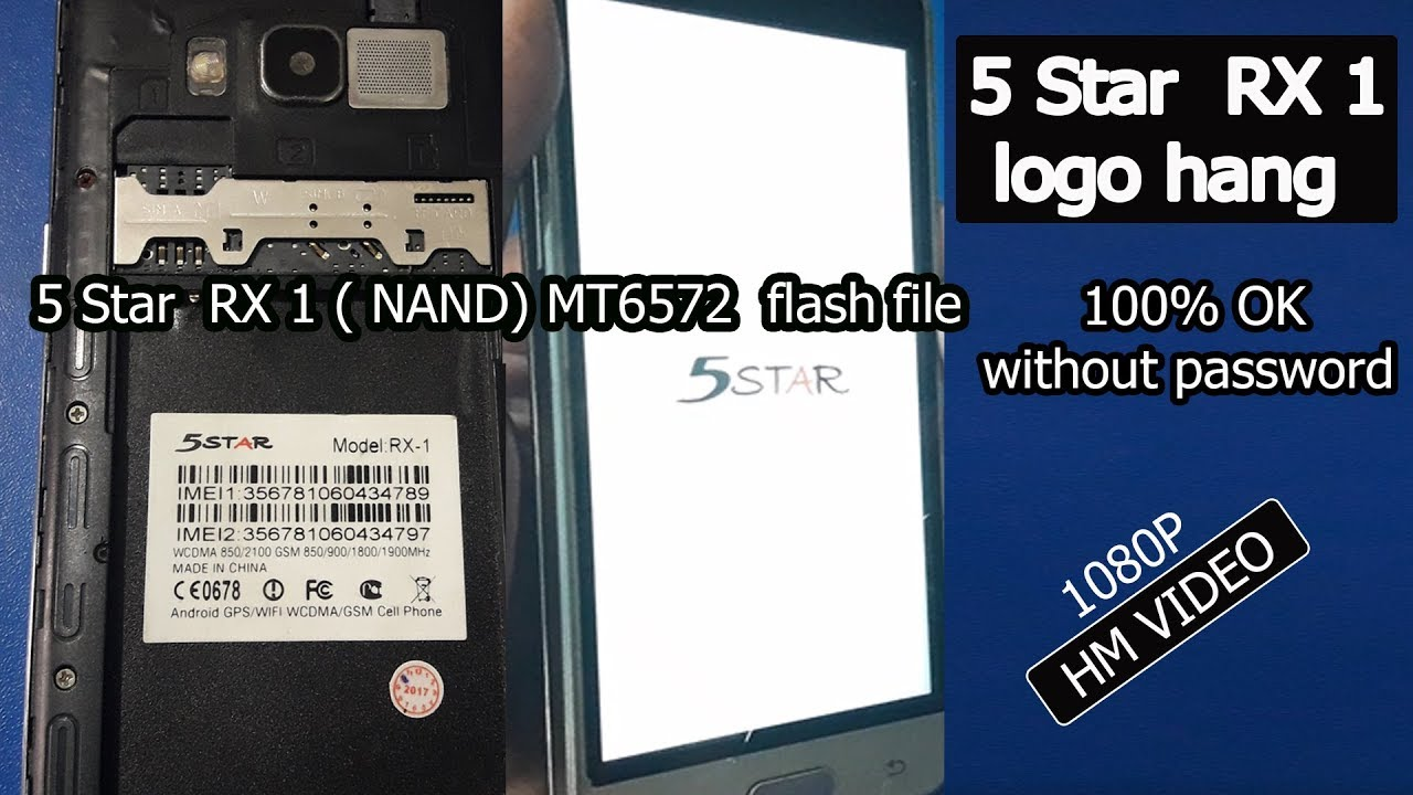 5 Star RX-1 ( NAND) logo hang problem solove by MT6572 flash file