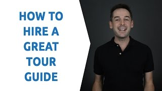 How To Hire A Great Tour Guide