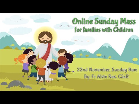 Catholic Sunday Mass Online (with Children) - Sunday, Christ the King Solemnity 2020