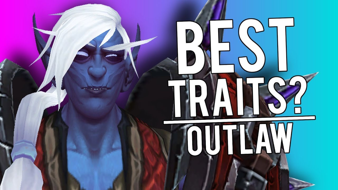 Best Traits For Outlaw? - PvE/PvP Guide in Battle For Azeroth 8 0 1