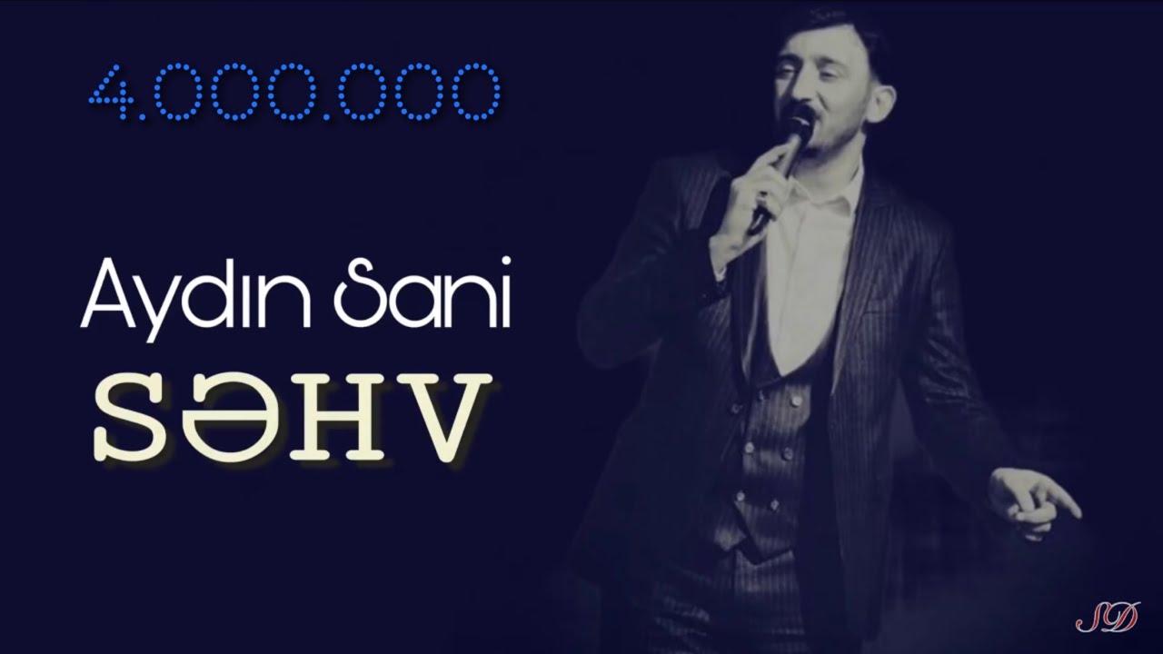 Aydın Sani - SƏHV / 2018