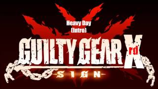 Guilty Gear Xrd Sign Original Soundtrack - Heavy Day (Arcade Vers. Opening)