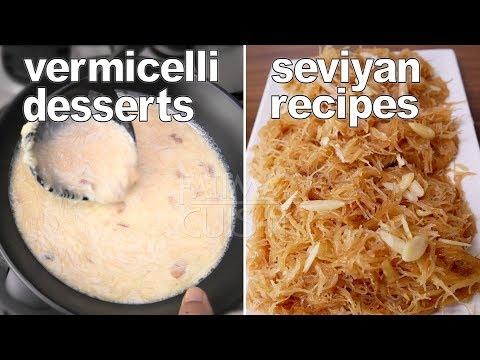 Vermicelli Desserts   Seviyan Recipes   Seviyan Kheer and Meethi Seviyan   Sweet Vermicelli Recipes