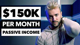 My Passive Income - H๐w I Make $150,000 Per Month