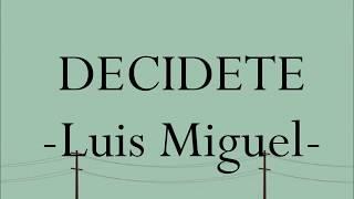 Decidete- Luis Miguel- Letra