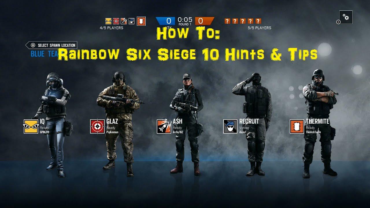 How To: Rainbow Six Siege - 10 Hints \u0026 Tips - YouTube