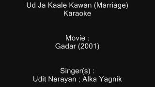 Ud Ja Kaale Kawan - Karaoke - Gadar (2001) - Udit Narayan ; Alka Yagnik