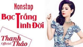 Album Dance Remix 2012 - Nonstop Bạc Trắng Tình Đời || Thanh Thảo